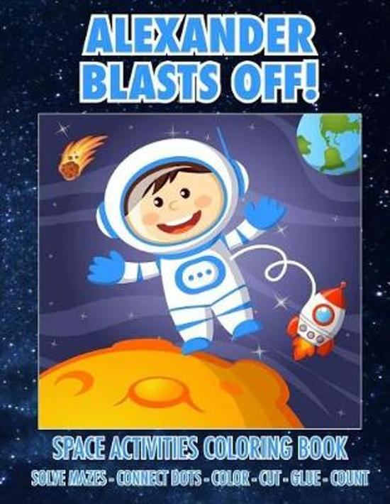Alexander Blasts Off! Space Activities Coloring Book