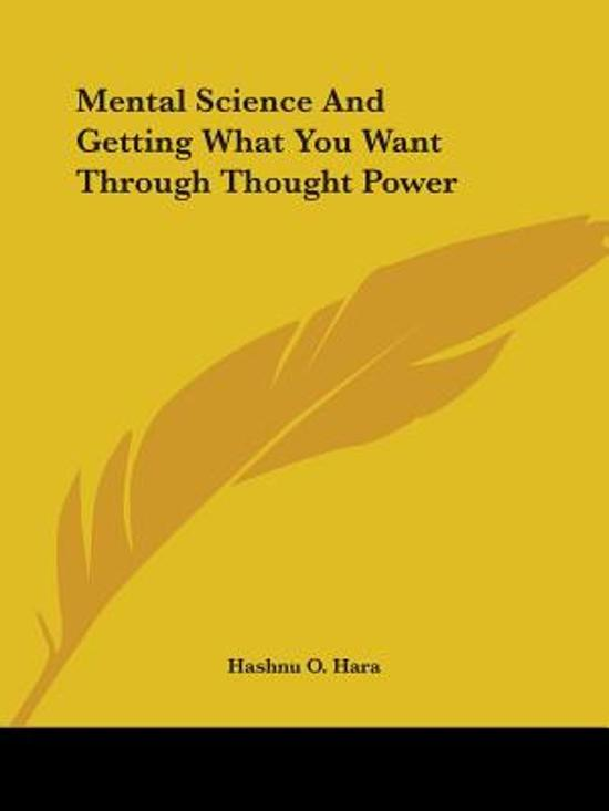 Mental Science and Getting What You Want Through Thought Power