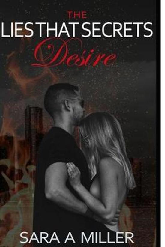 The Lies That Secrets Desire