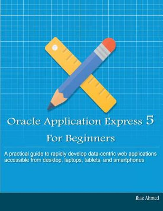 Oracle Application Express 5 for Beginners (B/W Edition)