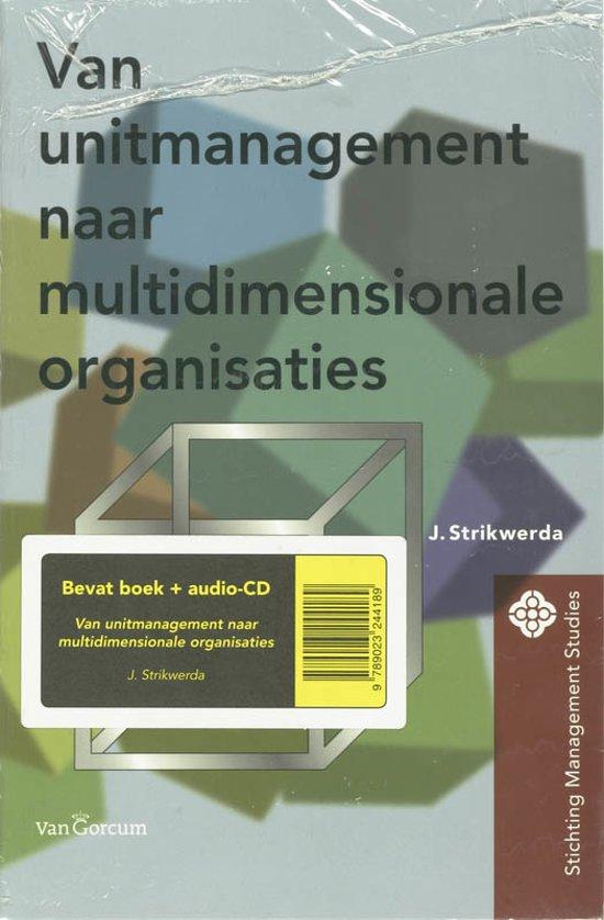 Stichting management studies - Van unitmanagement naar multidimensionale organisaties
