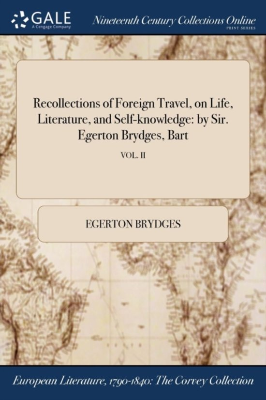 Recollections of Foreign Travel, on Life, Literature, and Self-Knowledge