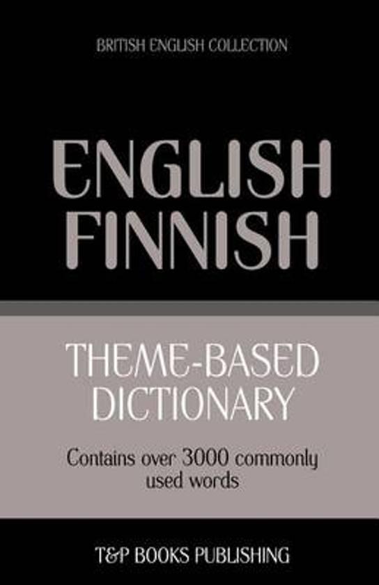 Theme-Based Dictionary British English-Finnish - 3000 Words