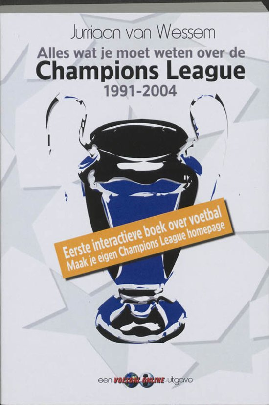Boek cover Alles Wat Je Wilt Weten Over De Champions League van Jurriaan van Wessem