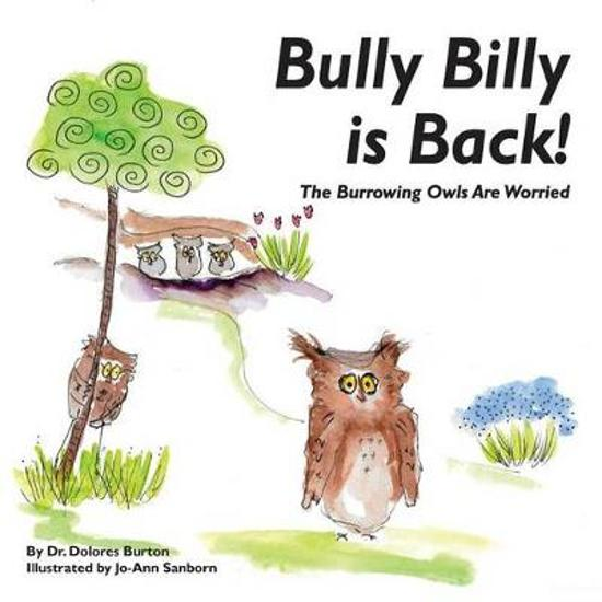 Bully Billy Is Back! the Burrowing Owls Are Worried