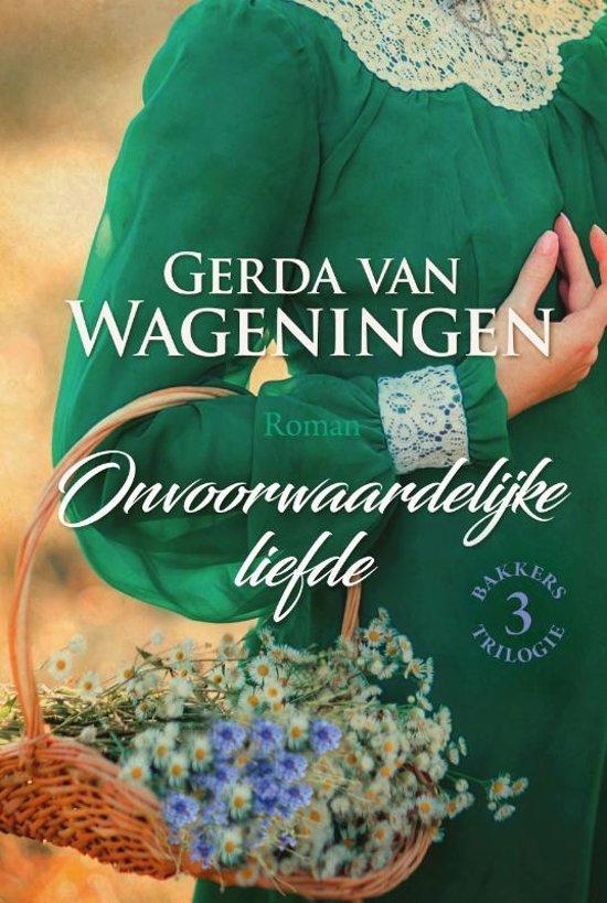 Boek cover Bakkerstrilogie 3 - Onvoorwaardelijke liefde van Gerda van Wageningen (Hardcover)