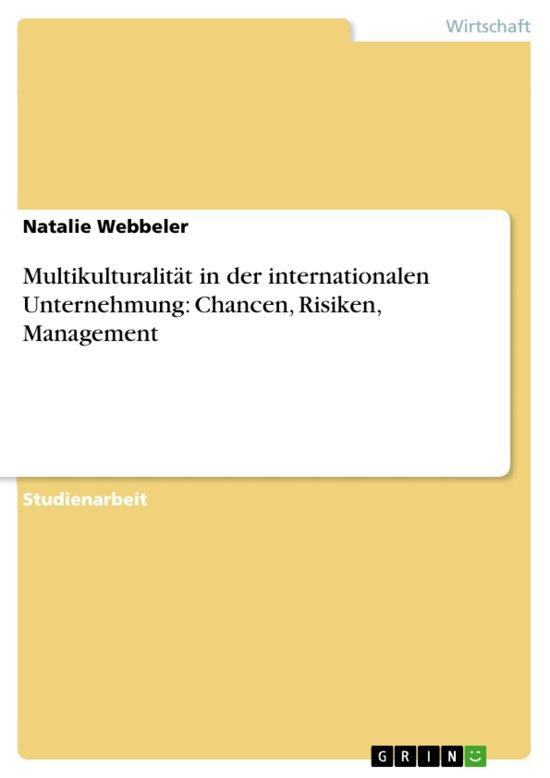Multikulturalität in der internationalen Unternehmung: Chancen, Risiken, Management