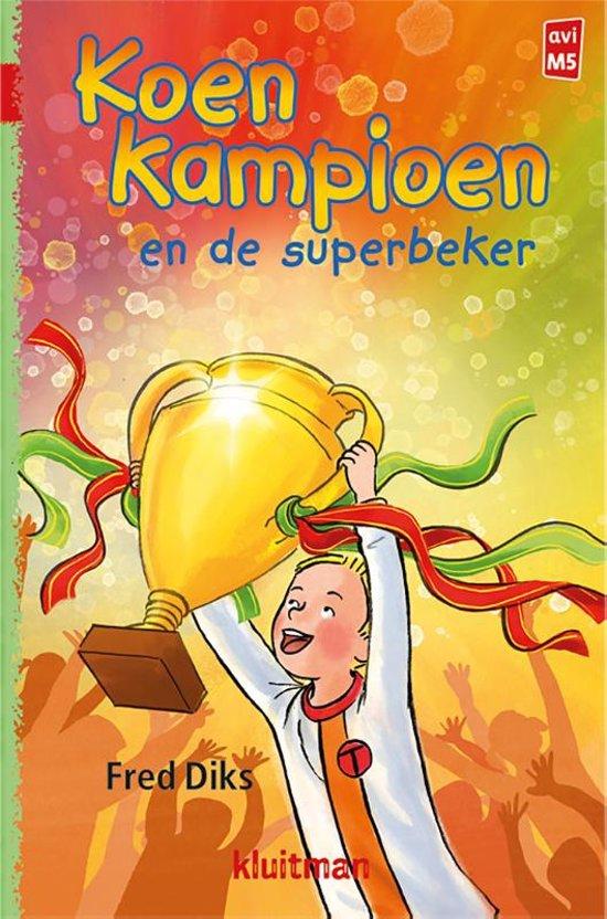 Boek cover Koen Kampioen - Koen Kampioen en de superbeker van Fred Diks (Hardcover)
