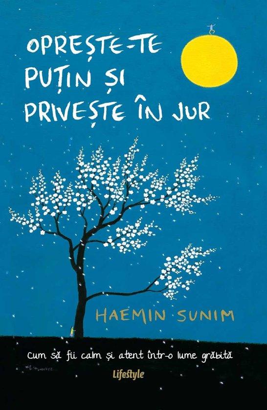 Boek cover Oprește-te puțin și privește în jur van Haemin Sunim (Onbekend)