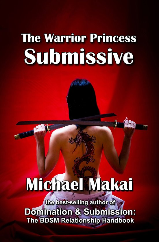 Boek Cover The Warrior Princess Submissive Van Michael Makai Onbekend