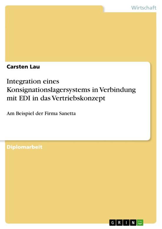 Integration eines Konsignationslagersystems in Verbindung mit EDI in das Vertriebskonzept: Am Beispiel der Firma Sanetta