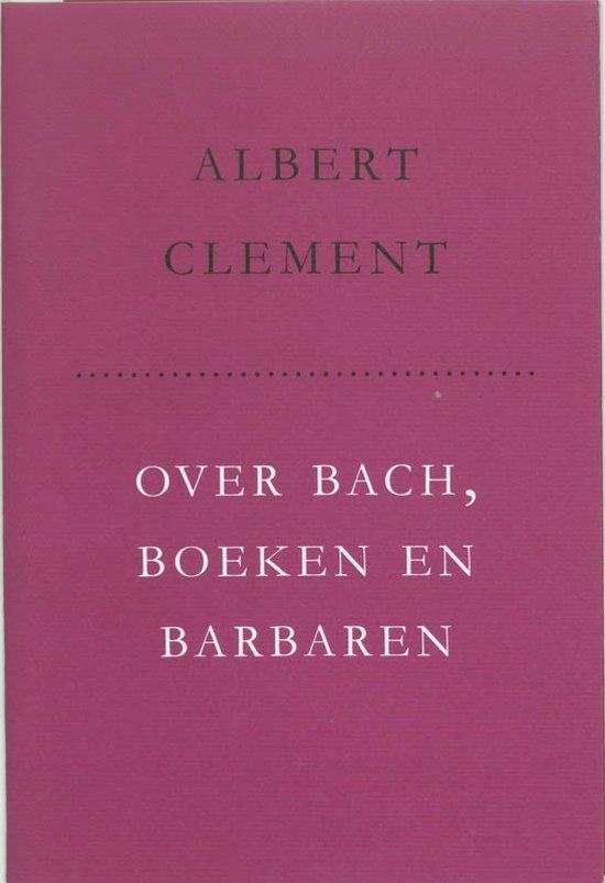 Over Bach, Boeken En Barbaren