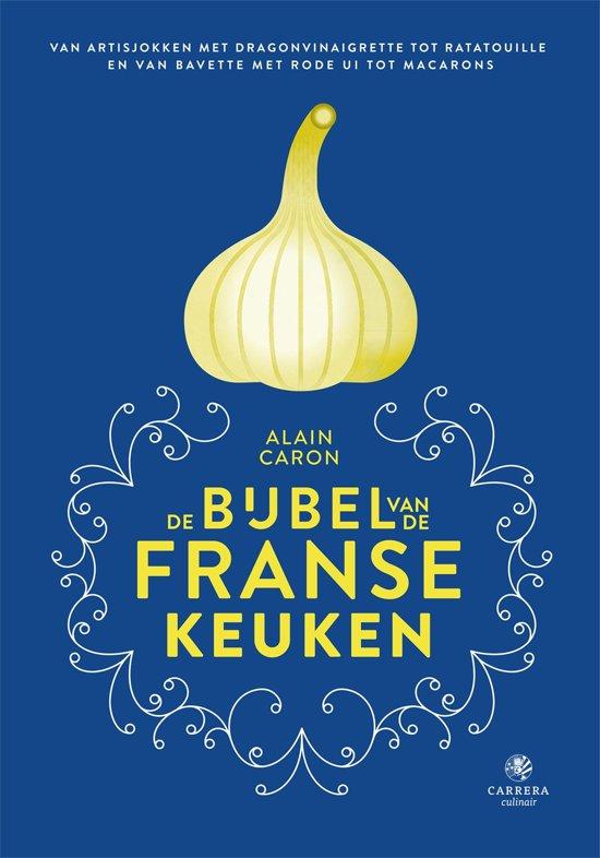 Boek cover De bijbel van de Franse keuken van Alain Caron (Onbekend)