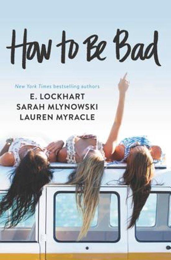 Boek cover How to Be Bad van Lauren Myracle (Paperback)