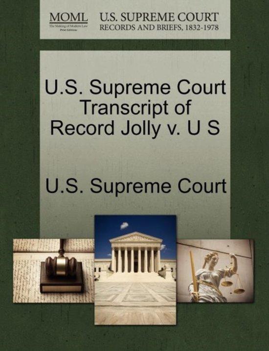 U.S. Supreme Court Transcript of Record Jolly V. U S