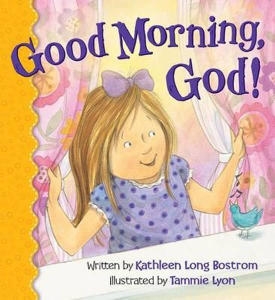 Bolcom Good Morning God Kathleen Long Bostrom 9780824919399