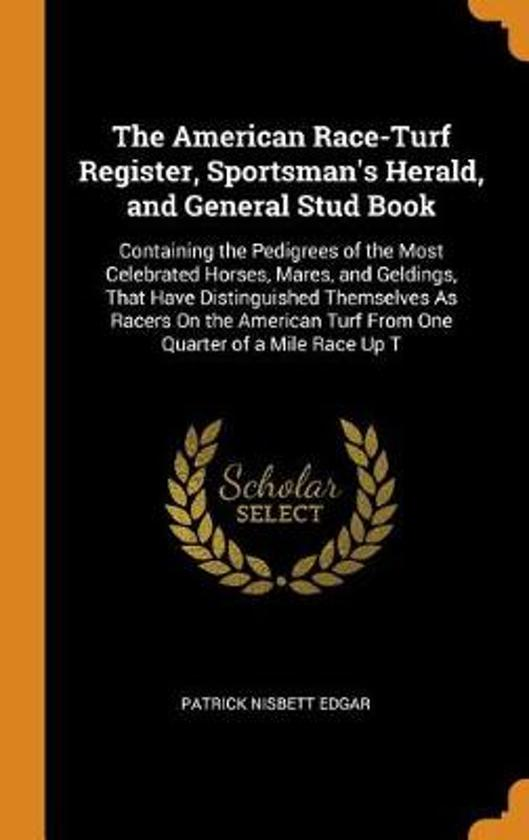 The American Race-Turf Register, Sportsman's Herald, and General Stud Book
