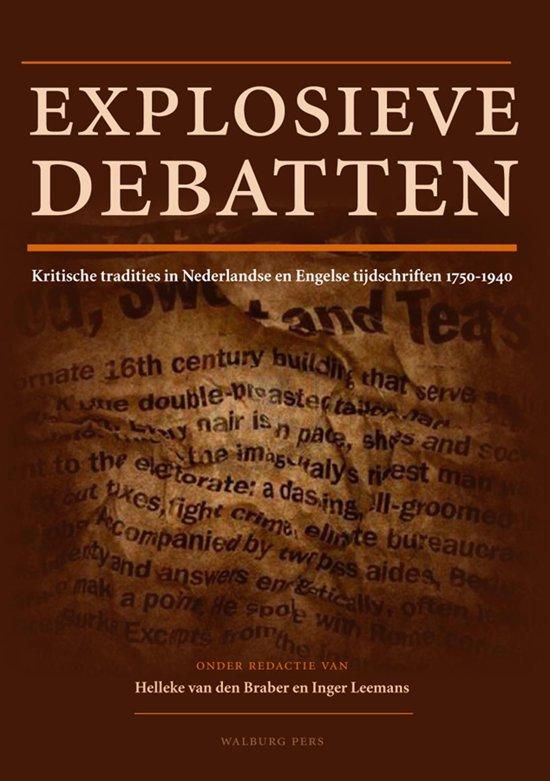 Bijdragen tot de Geschiedenis van de Nederlandse Boekhandel Nieuwe Reeks XIII Explosieve debatten