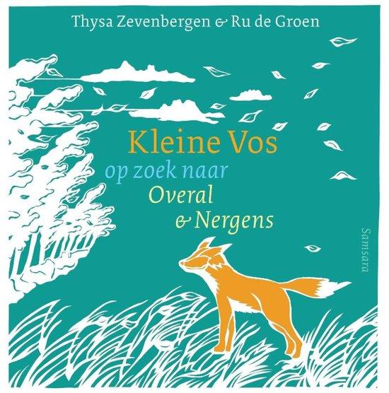 Boek cover Kleine Vos op zoek naar Overal en Nergens van Thysa Zevenbergen (Hardcover)