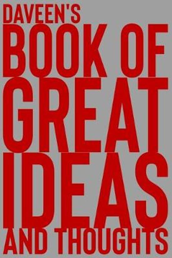 Daveen's Book of Great Ideas and Thoughts: 150 Page Dotted Grid and individually numbered page Notebook with Colour Softcover design. Book format: 6 x