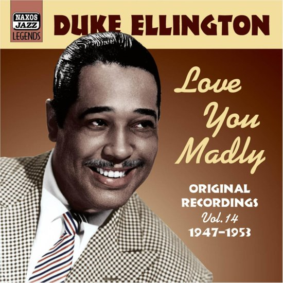 Ellington, Duke: Love You Madly