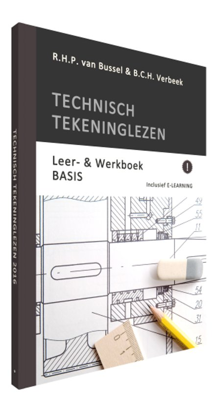 Technisch Tekeninglezen 2017 E Learning Boek R H P Van Bussel
