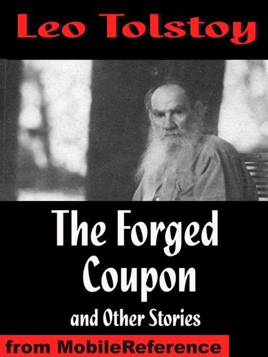 Boek cover The Forged Coupon And Other Stories: Includes After The Dance, Alyosha The Pot, My Dream, There Are No Guilty People & The Young Tsar (Mobi Classics) van Lev Tolstoj (Onbekend)