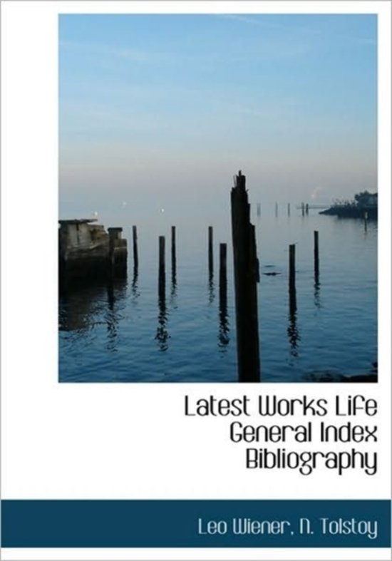 Latest Works Life General Index Bibliography