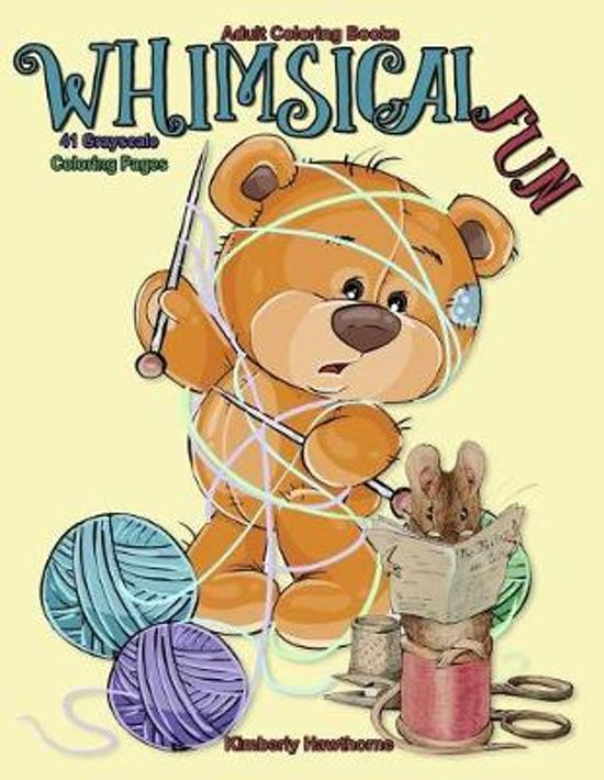 Adult Coloring Books Whimsical Fun: 41 Grayscale Coloring Pages