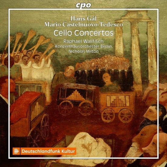 Hans Gal, Mario Castelnuovo-Tedesco: Cello Concertos