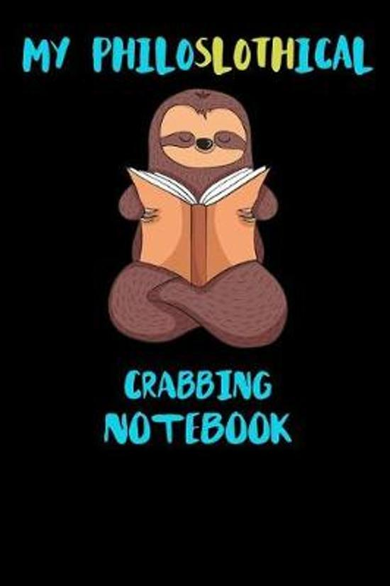 My Philoslothical Crabbing Notebook