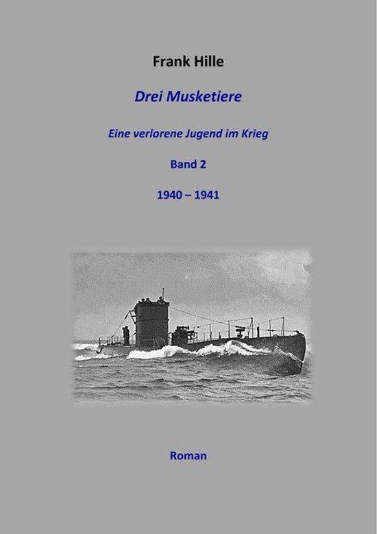 Drei Musketiere - Eine verlorene Jugend im Krieg - Band 2