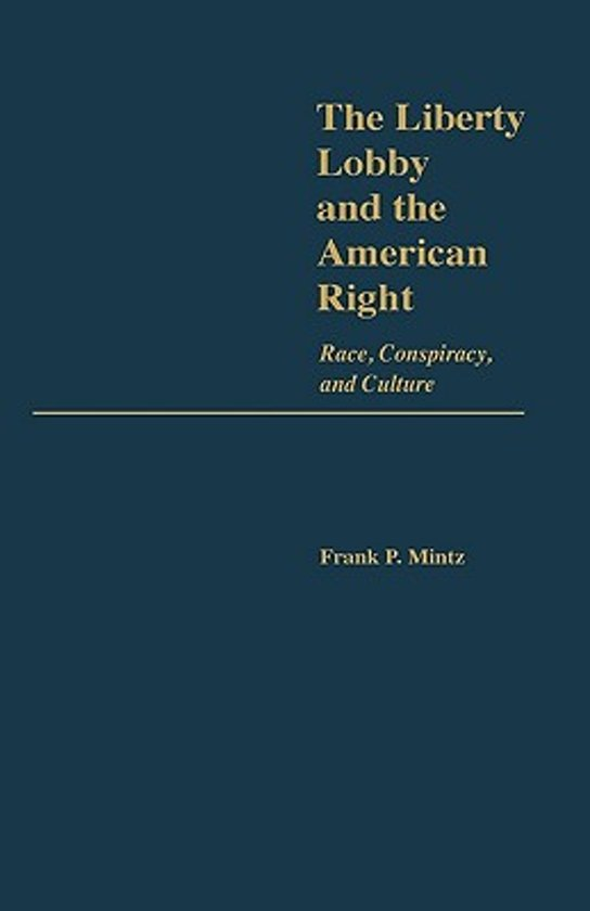 The Liberty Lobby and the American Right
