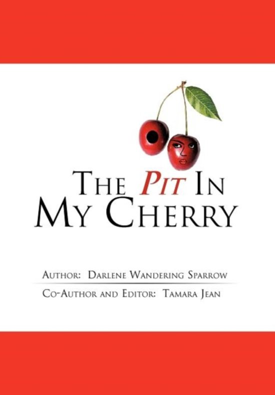 The Pit in My Cherry