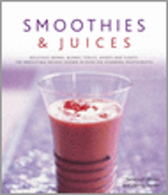 Boek cover Smoothies And Juices van Suzannah Olivier, Joanna Farrow (Hardcover)