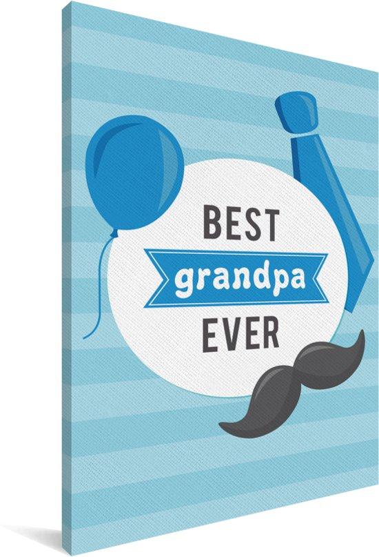 Cadeau Voor Opa Met Tekst Best Grandpa Ever Canvas 40x60 Cm