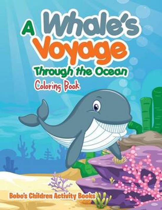 A Whale's Voyage Through the Ocean Coloring Book