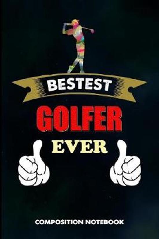 Bestest Golfer Ever