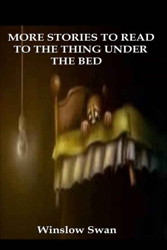 More Stories To Read To The Thing Under The Bed