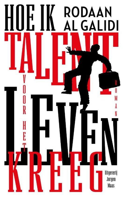 Hoe ik talent voor het leven kreeg rodaan al galidi 9789491921414 boeken - Decoratie eenvoudig voor het leven ...