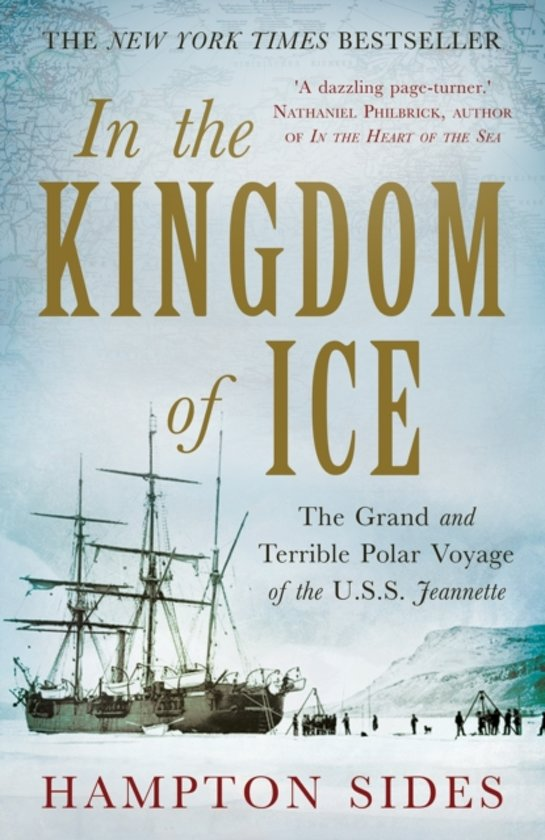 In the Kingdom of Ice: The Grand and Terrible Polar Voyage of the USS Jeannette