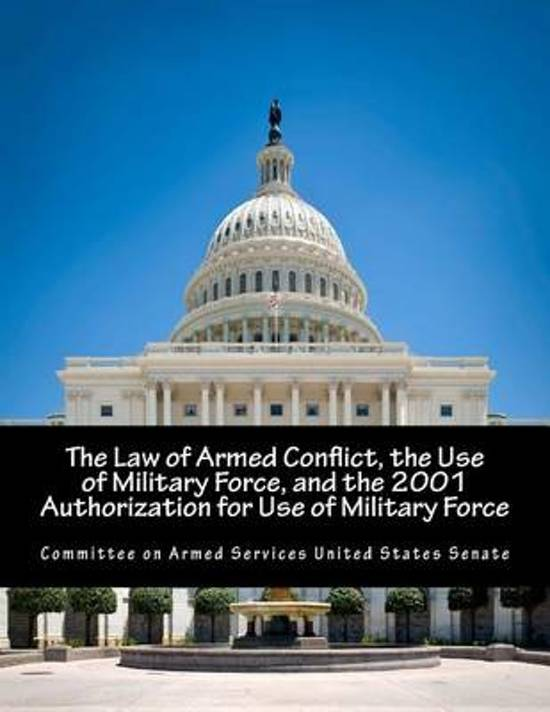 The Law of Armed Conflict, the Use of Military Force, and the 2001 Authorization for Use of Military Force