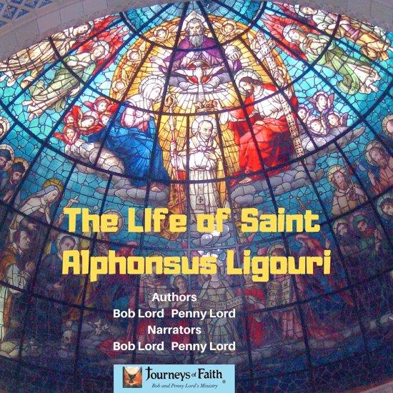 Life of Saint Alphonsus Ligouri, The