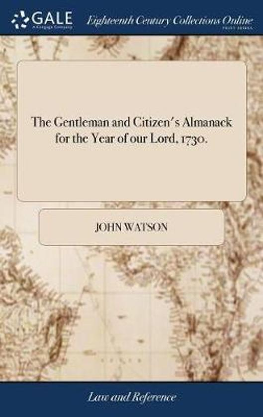 The Gentleman and Citizen's Almanack for the Year of Our Lord, 1730.