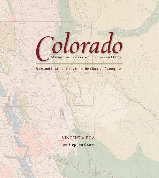 Colorado: Mapping the Centennial State through History