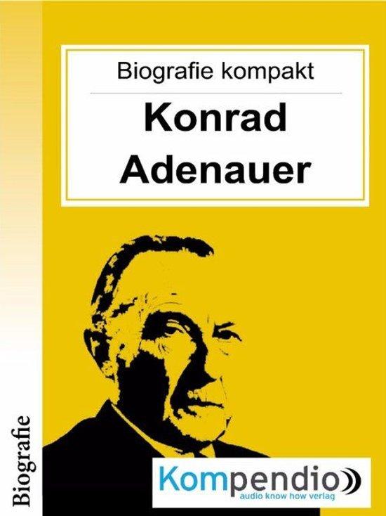 konrad adenauer biografie kompakt - Konrad Adenauer Lebenslauf
