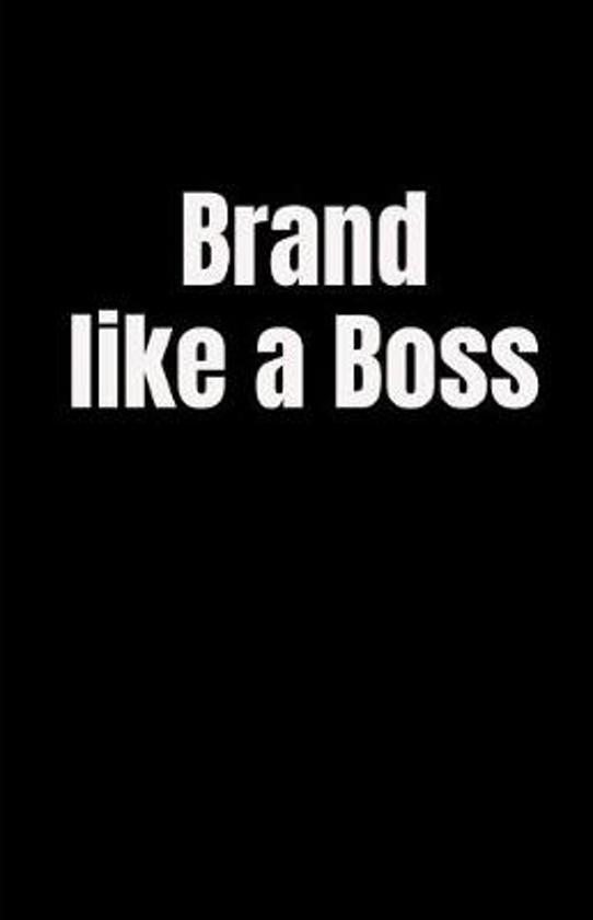 Brand like a Boss