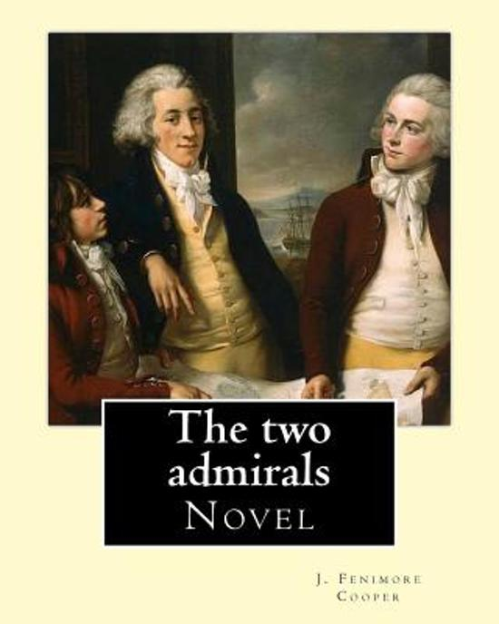 The Two Admirals. with an Introd. by Susan Fenimore Cooper. by