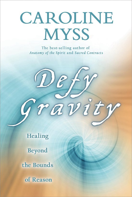 bol.com | Defy Gravity (ebook), Caroline Myss | 9781401926755 | Boeken