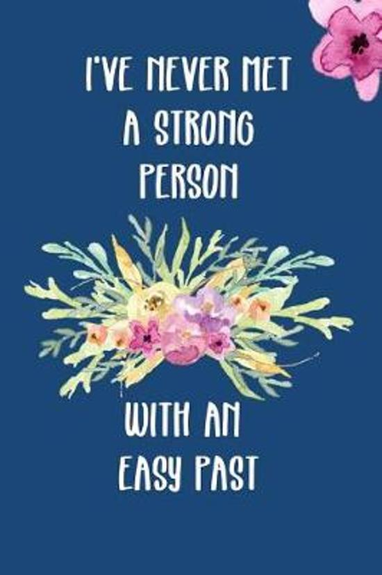 I've Never Met a Strong Person with an Easy Past